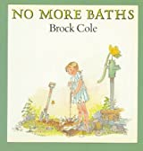 No More Baths by Brock Cole (1989-03-01)