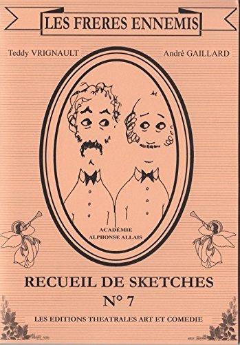 Les Frères ennemis : Recueil de sketches n° 7