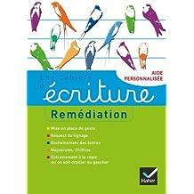Les cahiers d'écriture nº4 éd. 2012 - Remédiation, aide personnalisée