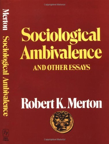 Sociological Ambivalence & Other Essays by Robert K. Merton (1976-09-01)