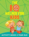 The IQ Helper for Kids: Activity Book 4 Year Old