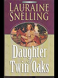 Daughter Of Twin Oaks by Lauraine Snelling (2000-08-01)