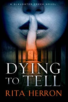 Dying to Tell (A Slaughter Creek Novel Book 1) (English Edition) von [Herron, Rita]