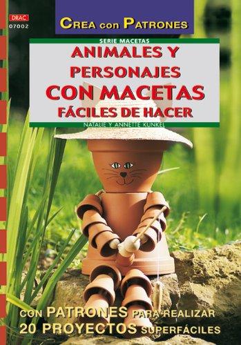 Serie Macetas nº 2. ANIMALES Y PERSONAJES CON MACETAS FÁCILES DE HACER (Cp - Serie Macetas (drac)) por Annete Kunkel