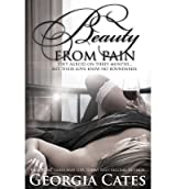 Cates, Georgia [ Beauty from Pain ] [ BEAUTY FROM PAIN ] Feb - 2013 { Paperback }