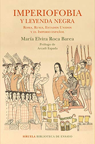 IMPERIOFOBIA Y LEYENDA NEGRA - María Elvira Roca Barea