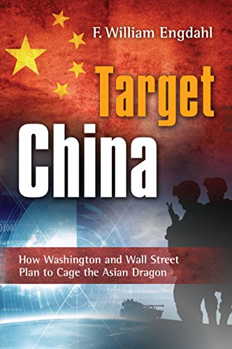 Target: China: How Washington and Wall Street Plan to Cage the Asian Dragon (English Edition)