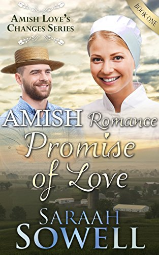 Amish Romance Promise Of Love An Amish Romance Story Amish Love S Changes Series Book 1