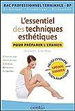 L'essentiel des techniques esthétiques pour préparer l'examen BAC PRO Tle by Maryse Gauthier (2012-05-11)