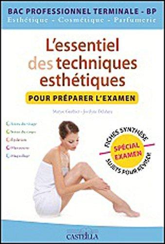 L'essentiel des techniques esthtiques pour prparer l'examen BAC PRO Tle by Maryse Gauthier (2012-05-11)