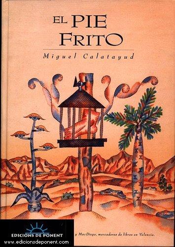 El pie frito : una historia de la frontera : recopilación de aucas, estampas, apuntes, coloquios, noticias e historietas de Jaime José Cayetano ... conocido como El Barbudo... (Mercat, Band 5)