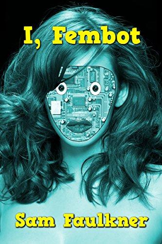 I, Fembot (Fembot Sally Book 1) (English Edition) (Power Austin Fembots)
