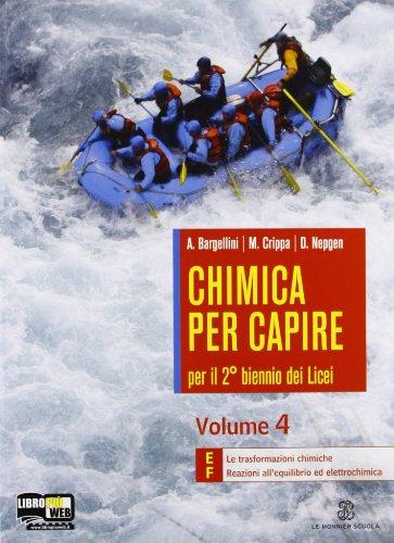 Chimica per capire. Vol. E-F. Per i Licei e gli Ist. magistrali. Con espansione online