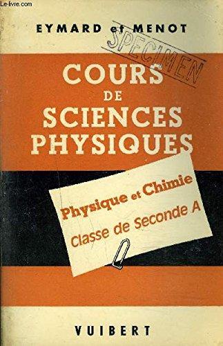 COURS DE SCIENCE PHYSIQUES - PHYSIQUE ET CHIMIE CLASSE DE SECONDE A - NOUVEAUX PROGRAMMES.