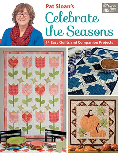 Pat Sloan's Celebrate the Seasons: 14 Easy Quilts and Companion Projects (English Edition)