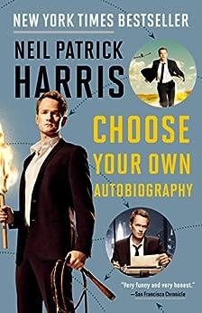 Neil Patrick Harris: Choose Your Own Autobiography von [Harris, Neil Patrick]