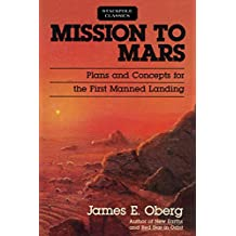 Mission to Mars: Plans and Concepts for the First Manned Landing (Stackpole Classics)