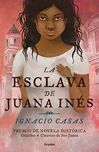 La esclava de Juana Inés de Ignacio Casas