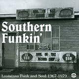 Southern Funkin': Louisiana Funk and Soul 1967-1975