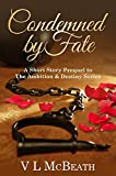 Condemned by Fate: A Prequel to The Ambition & Destiny Series by VL McBeath
