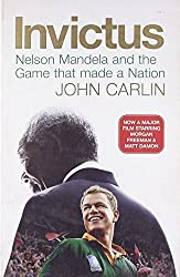 Invictus: Nelson Mandela and the Game That Made a Nation by John Carlin (2010-01-01)