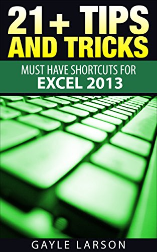 21+ TIPS AND TRICKS: Must Have Shortcuts for Microsoft Excel 2013 (English - Sheet 2013 Cheat Excel