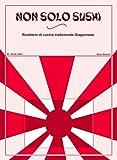 eBook Gratis da Scaricare Non Solo Sushi Cucina Giapponese Vol 2 (PDF,EPUB,MOBI) Online Italiano