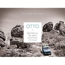 Otto: 899.592 Kilometer - 26 Jahre - Eine Reise - Ein Auto