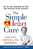 Image de The Simple Heart Cure: The 90-Day Program to Stop and Reverse Heart Disease