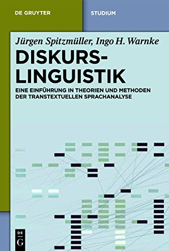 Diskurslinguistik: Eine Einführung in Theorien und Methoden der transtextuellen Sprachanalyse (De Gruyter Studium)