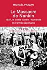 Le massacre de Nankin - 1937, le crime contre l'humanité de l'armée japonaise