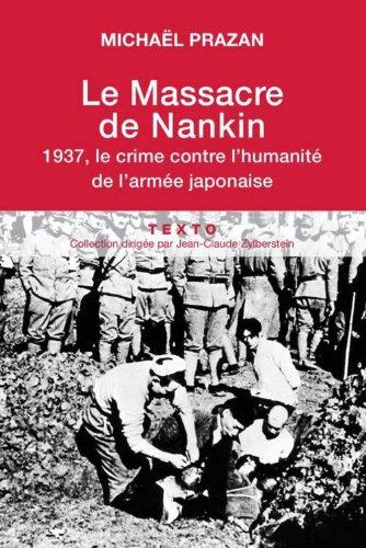 Le massacre de Nankin : 1937, le crime contre l'humanité de l'armée japonaise par Michael Prazan