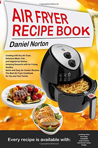 air-fryer-recipe-book-cooking-with-dry-air-fryer-delicious-meat-fish-and-vegetarian-dishes-amazing-d