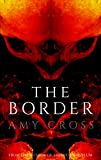 The Border: The Complete Series by Amy Cross