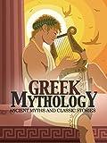 Greek Mythology: Ancient Myths & Classic Stories