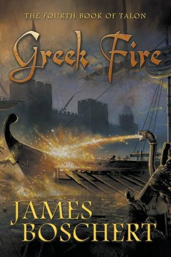 Greek Fire por James Boschert