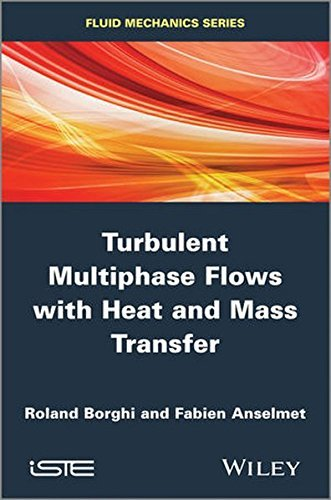 Turbulent Multiphase Flows with Heat and Mass Transfer (Fluid Mechanics) by Roland Borghi (2013-12-31)