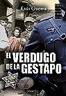 Verdugo de la Gestapo,El par Guerra