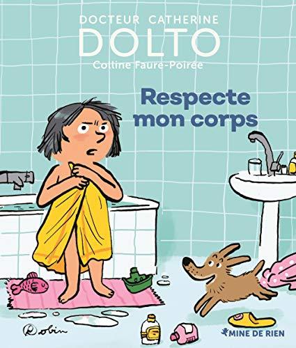 Respecte mon corps par Catherine Dolto