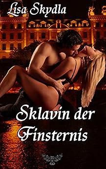 Sklavin der Finsternis (German Edition) by [Skydla, Lisa]