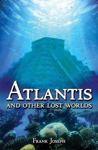 Atlantis: And Other Lost Worlds: Written by Frank Joseph, 2014 Edition, (Later Edition) Publisher: Arcturus Publishing Ltd [Paperback]