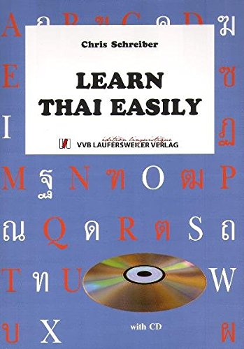 Learn Thai Easily - Thai Language Cours for English Speakers with CD to Book/Thai Sprachkurs für Englisch-Sprechende mit CD zum Buch (Livre en allemand) par Chris Schreiber