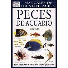 PECES DE ACUARIO. MANUAL IDENTIFICACION (GUIAS DEL NATURALISTA-PECES-MOLUSCOS-BIOLOGIA MARINA)