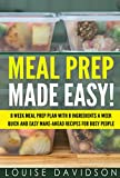Meal Prep Made Easy!: 8 Week Meal Prep Plan with 8 Ingredients a Week - Quick and Easy Make-Ahead Recipes for Busy People