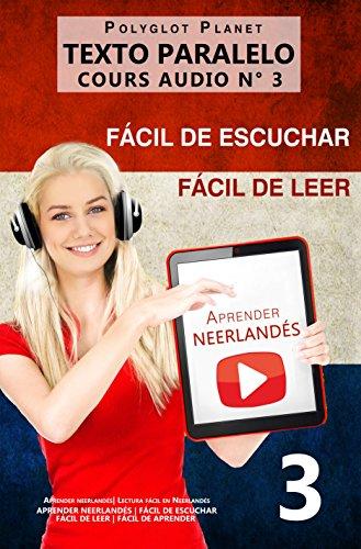 Aprender neerlandés | Fácil de leer | Fácil de escuchar | Texto paralelo CURSO EN AUDIO n.º 3: Aprender neerlandés | Lectura fácil en neerlandés (APRENDER ... LEER | FÁCIL DE APRENDER)