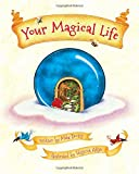 Your Magical Life