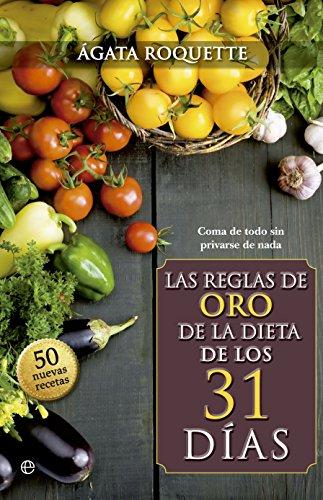 Las Reglas De Oro De La Dieta De Los 31 Días (Psicología y salud) por Agata Roquette