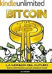Bitcoin: La moneda del futuro - Qu� e...