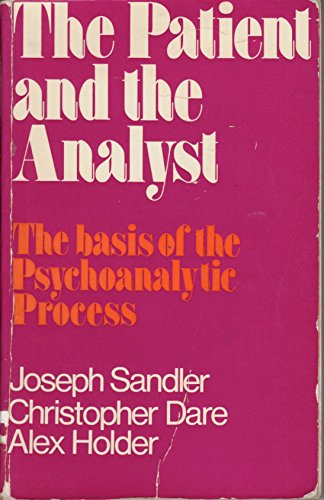 Patient and the Analyst: Basis of the Psychoanalytic Process