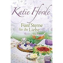 Fünf Sterne für die Liebe: Roman